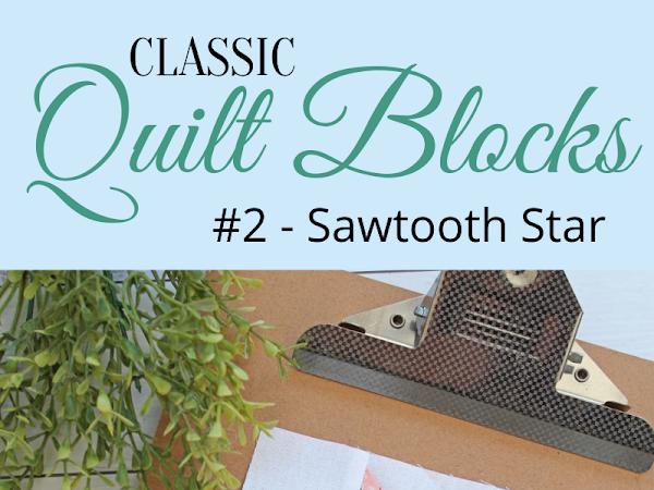 "{Classic Quilt Blocks} Sawtooth Star - An Introduction<img src=""https://pic.sopili.net/pub/emoji/twitter/2/72x72/2702.png"" width=20 height=20>"