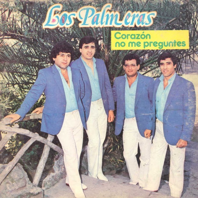 CORAZON NO ME PREGUNTES (1986) - LOS PALMERAS