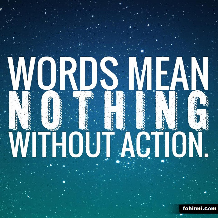 Words Mean Nothing Without Action Best Quotes