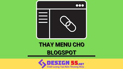 Hướng dẫn chỉnh sửa menu, link đến cho blogspot cơ bản
