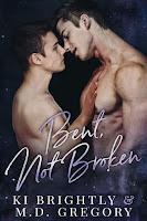 Bent, not broken   Ki Brightly & M.D. Gregory