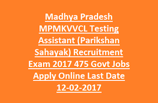 Madhya Pradesh MPMKVVCL Testing Assistant (Parikshan Sahayak) Recruitment Exam 2017 475 Govt Jobs Apply Online Last Date 12-02-2017