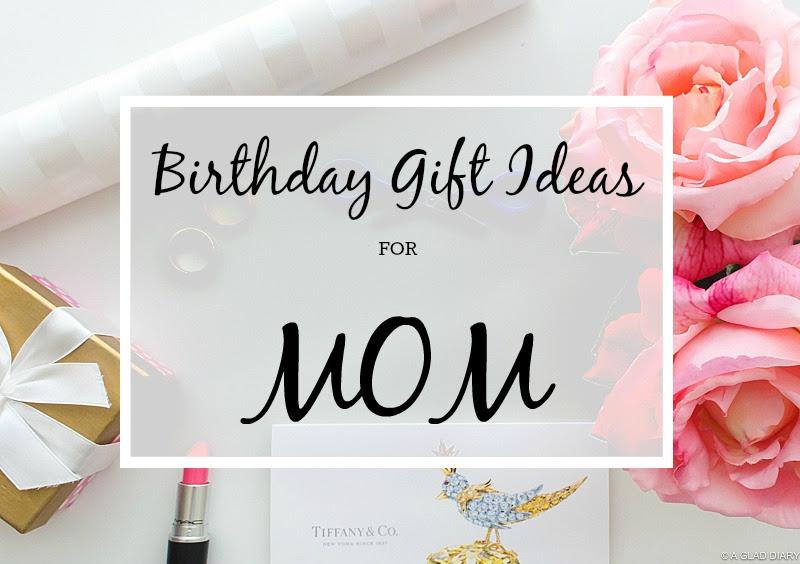 Birthday Gift Ideas for Mom