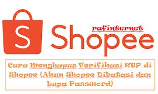 Cara Menghapus Verifikasi KTP di Shopee (Akun Shopee Dibatasi dan Lupa Password)