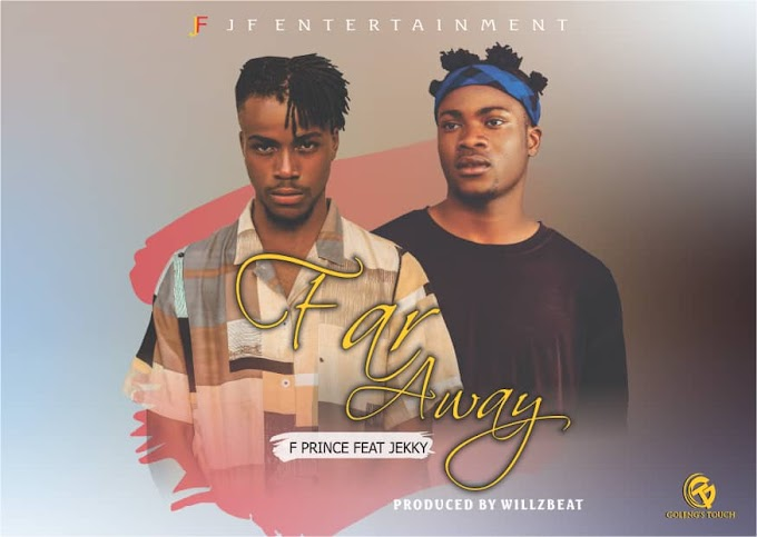 Music] F Prince ft Jekky - Far Away (prod. Willzbeat) #Arewapublisize