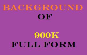 900K Full Form