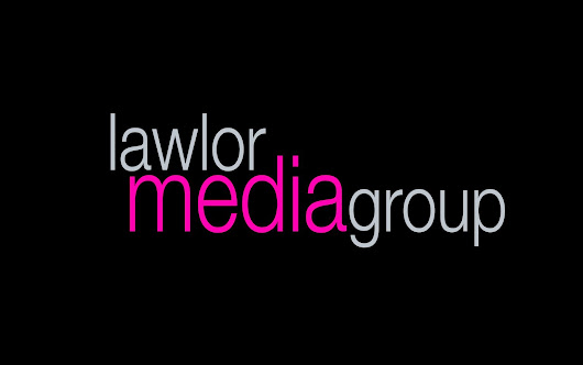 Lawlor Media Group Blog Has Moved!