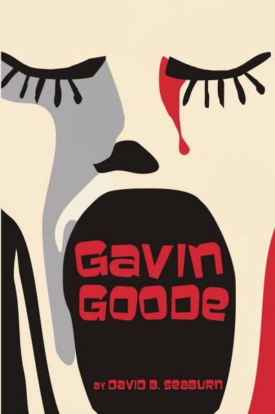 Gavin Goode by David B. Seaburn