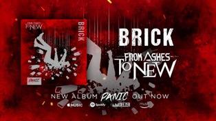 Brick Lyrics - From Ashes to New