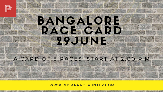 Bangalore Race Card 29 June, Trackeagle, racingpulse