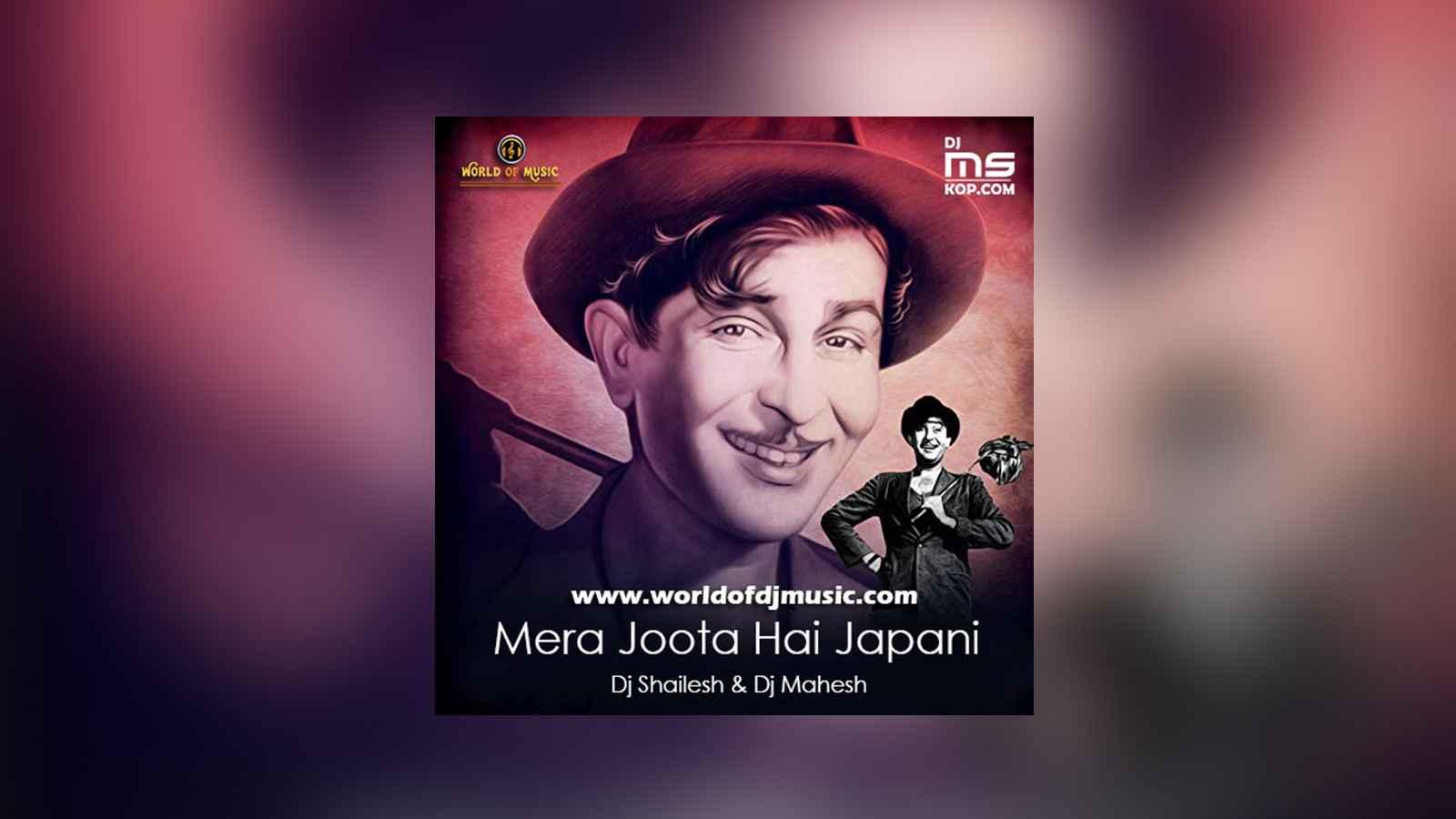 Mera Joota Hai Japani (Remix) - Dj Shailesh & Dj Mahesh Kolhapur