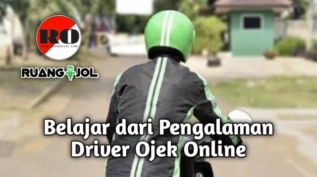 Belajar dari Pengalaman Driver Ojek Online