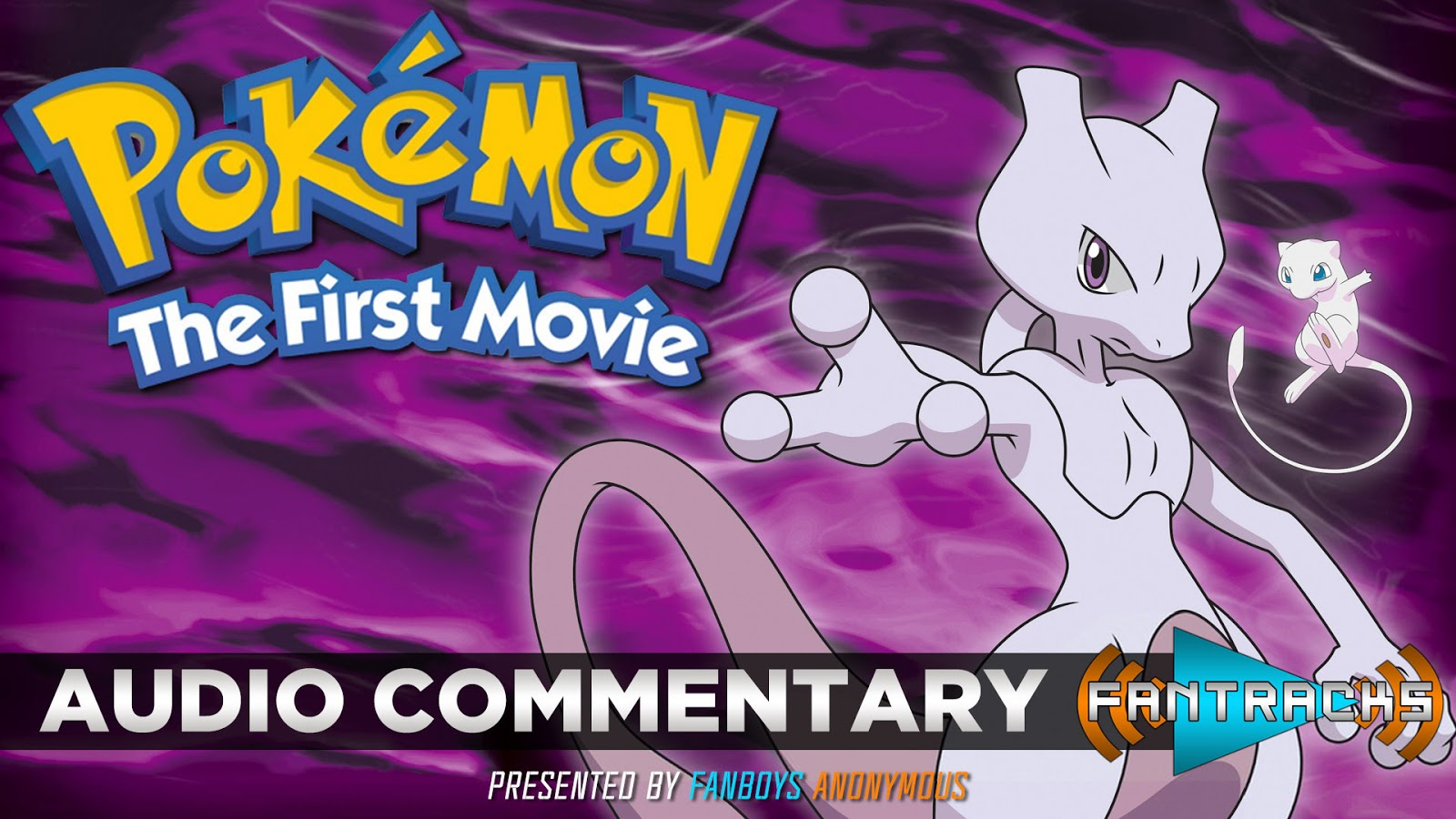 FanTracks Pokémon: The First Movie: Mewtwo Strikes Back audio commentary