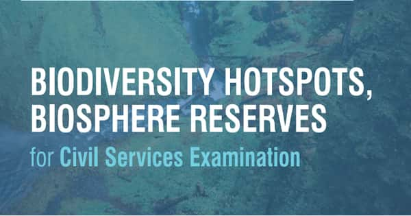 GS Score Fact File Environment Biodiversity Hotspots and Reserves pdf Download