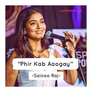 Phir Kab Aaogey By Sainee Raj | Spill Poetry - LyricGroove