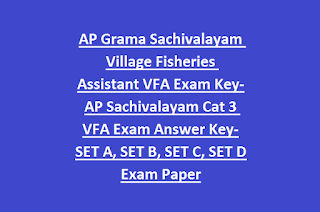 AP Grama Sachivalayam Village Fisheries Assistant VFA Exam Key-AP Sachivalayam Cat 3 VFA Exam Answer Key-SET A, SET B, SET C, SET D Exam Paper