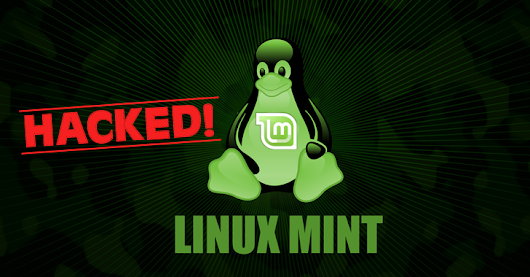 Warning! — Linux Mint Website Hacked and ISOs replaced with Backdoored Operating System