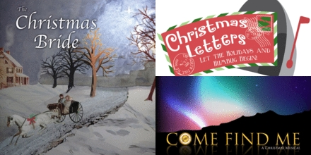 The Christmas Bride, Christmas Letters, and Come Find Me are finalists in the Battle of the Christmas Musicals at Brookfield Theatre for the Arts.