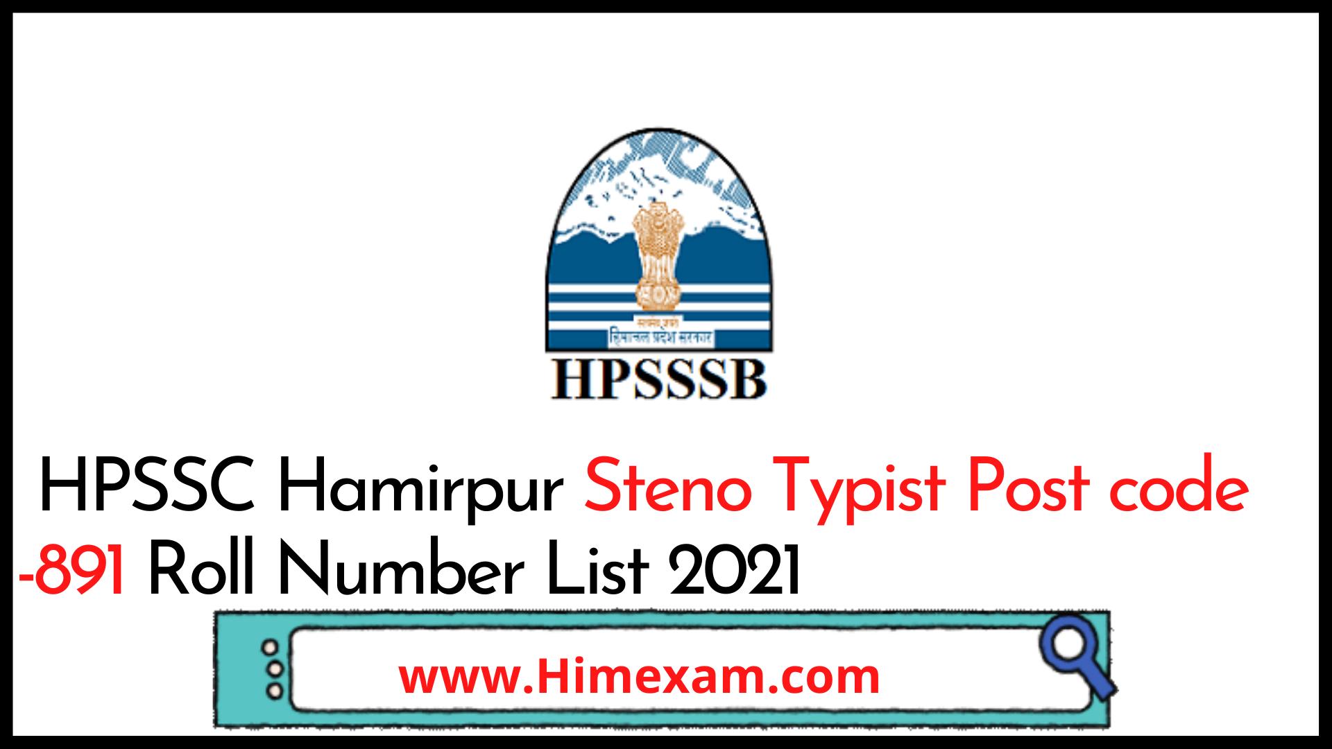 HPSSC Hamirpur Steno Typist Post code -891 Roll Number List 2021