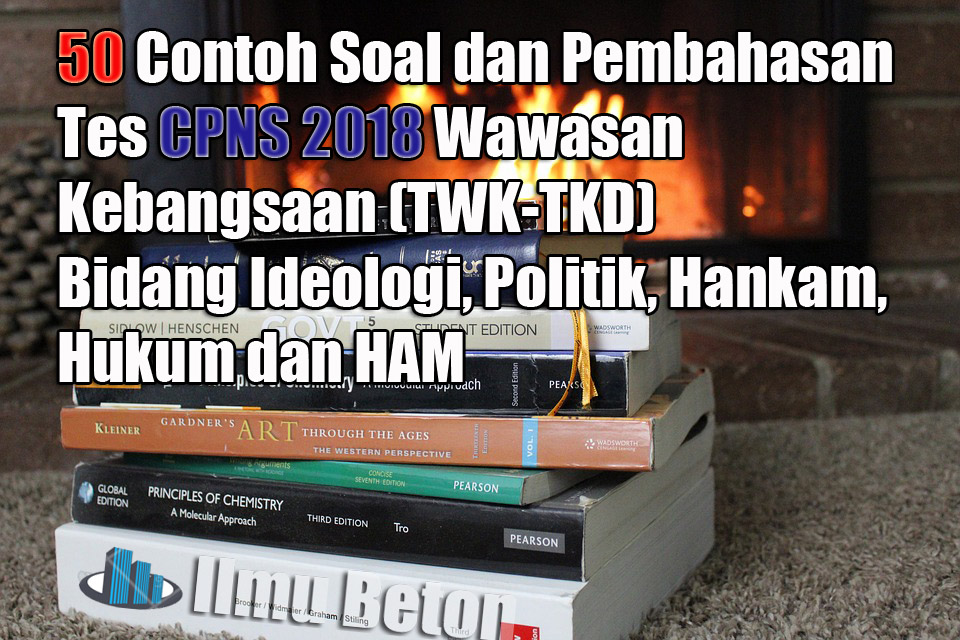 50 Contoh Soal Dan Pembahasan Tes Cpns Pppk Wawasan Kebangsaan Twk Tkd Bidang Ideologi Politik Hankam Hukum Dan Ham Ilmu Beton
