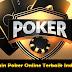 Trik Main Poker Online Terbaik Indonesia