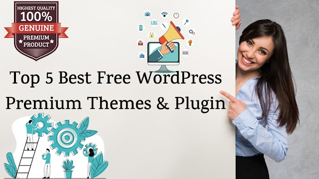 Top 5 Best Free WordPress Premium Themes & Plugin