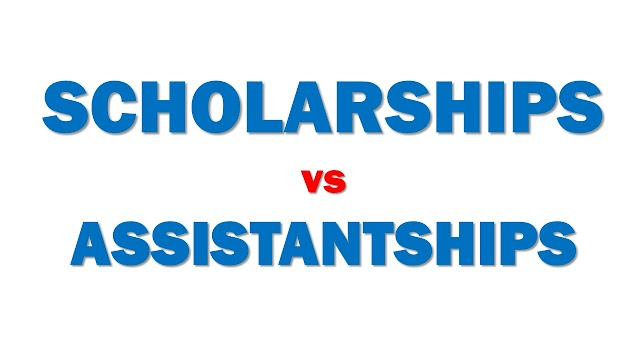 Know the difference btw SCHOLARSHIPS v ASSISTANTSHIPS