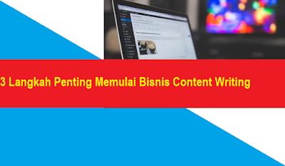 3 Langkah Penting Memulai Bisnis Content Writing