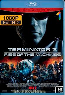 Terminator 3: La Rebelion de las Maquinas [2003] [1080p BRrip] [Latino-Inglés] [GoogleDrive]