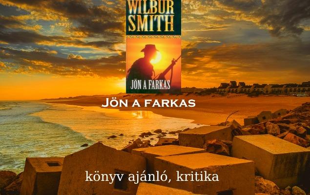 Jön a farkas könyv ajánló, kritika – Wilbur Smith regénye
