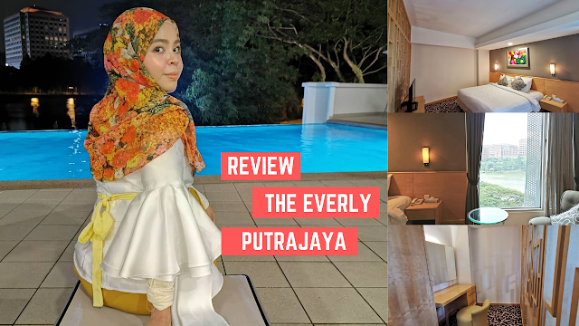 Review The Everly Putrajaya Hotel