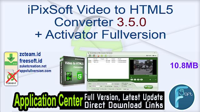 iPixSoft Video to HTML5 Converter 3.5.0 + Activator Fullversion