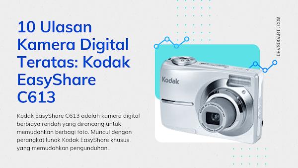 10 Ulasan Kamera Digital Teratas: Kodak EasyShare C613