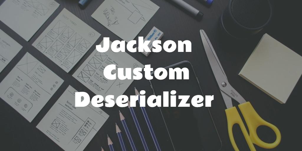 Jackson custom deserializer