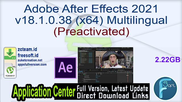 Adobe After Effects 2021 v18.1.0.38 (x64) Multilingual (Preactivated)_ ZcTeam.id