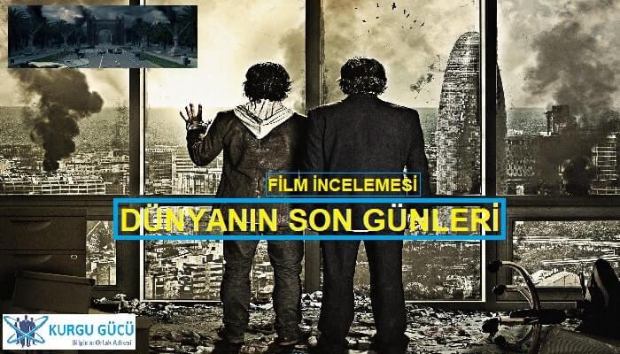 Dünyanın Son Günleri - Los Ultimos Dias Film İncelemesi - Kurgu Gücü