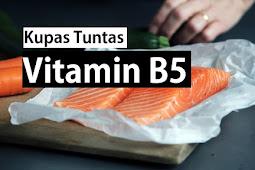 Manfaat Vitamin B5, Vitamin yang Bertugas Paling Produktif di Dalam Tubuh