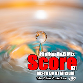 HipHop R&B Mix Score 031 Mixed By DJ Mitsuki