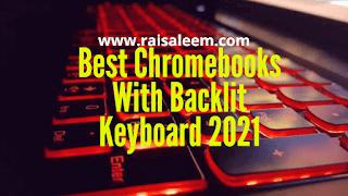 Best Chromebook With Backlit Keyboard 2021