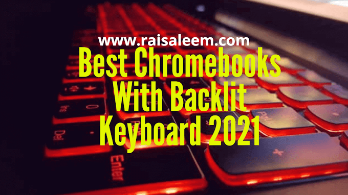 9 Best Chromebook With Backlit Keyboard 2021