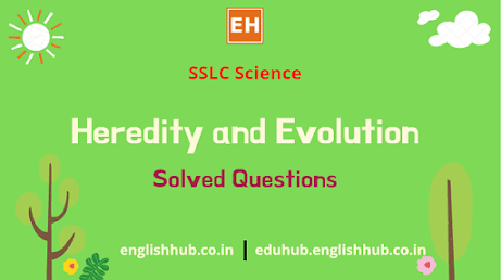 SSLC Science (EM): Heredity and Evolution | Solved Questions