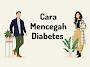 Cara Mencegah dan Mengelola Diabetes Selama Pandemi