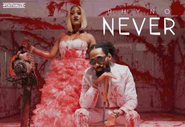 Phyno ~ Never [DOWNLOAD AUDIO MP3]