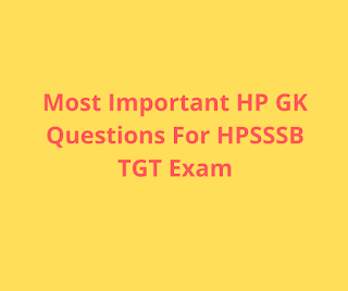 Most Important HP GK Questions For HPSSSB TGT Exam