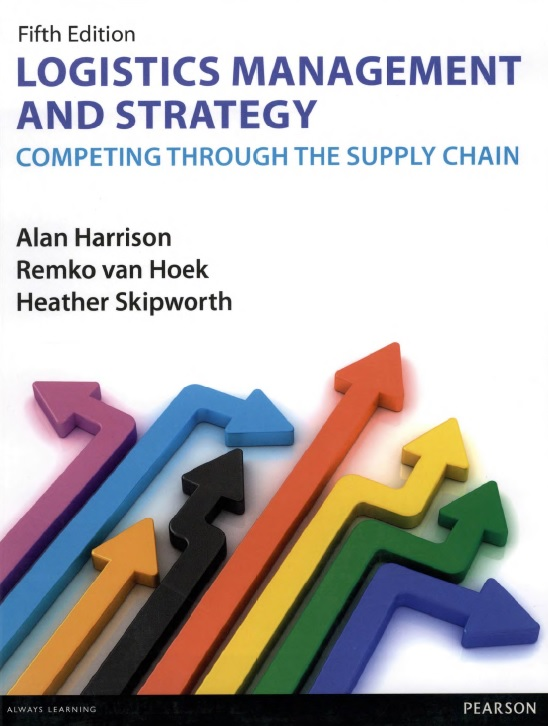 Logistics Management and Strategy: Competing through the supply chain, Fifth Edition