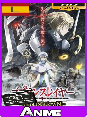 Goblin Slayer: Goblin's Crown (2020) HD [720P] subtitulada [GoogleDrive] DizonHD