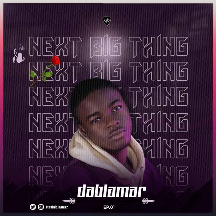 [Extended play] Dablamar - Next big thing (7 tracks) #Arewapublisize