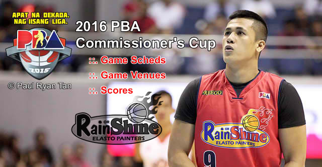 List of Rain or Shine Elasto Painters 11 Games Elimination Round 2016 PBA Commissioner's Cup
