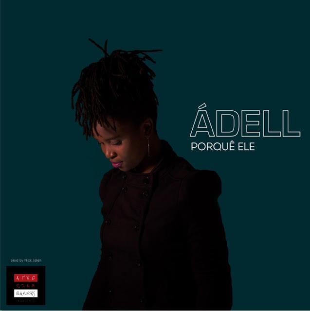 Ádell Cabral - Porquê Ele (LETRA)