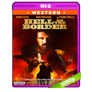 Hell on the Border (2019) WEB-DL 1080p Audio Dual Latino-Ingles